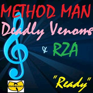 METHOD MAN/DEADLY VENOMS/RZA - Ready (Explicit)