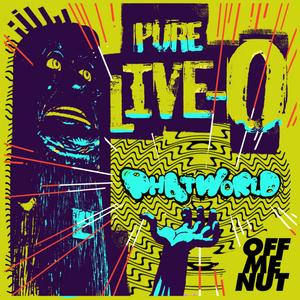PHATWORLD - Pure Live-O