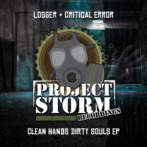 LOGGER & CRITICAL ERROR - The Clean Hands, Dirty Souls EP