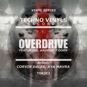 AYA MAVRA/CORVIN DALEK/ANDREW T DORN - Overdrive