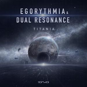 DUAL RESONANCE/EGORYTHMIA - Titania