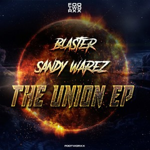 BLASTER & SANDY WAREZ - The Union EP
