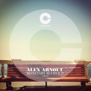 ALEX ARNOUT - Monetary Blues EP