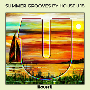 VARIOUS - Summer Grooves By HouseU 18