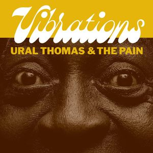 URAL THOMAS & THE PAIN - Vibrations