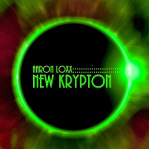 AARON LOXX - New Krypton