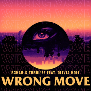 R3HAB/THRDL!FE - Wrong Move (Extended Mix)