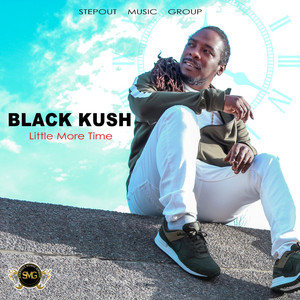 BLACK KUSH - Little More Time (Hot Pot Riddim)