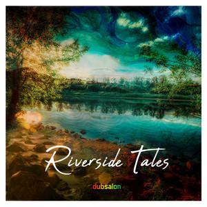 DUBSALON - Riverside Tales