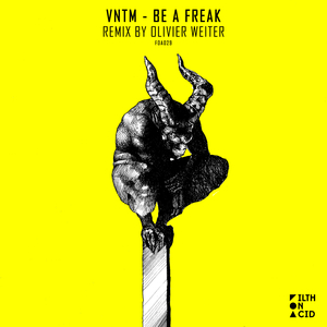 VNTM - Be A Freak
