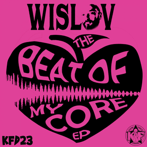 WISLOV - The Beat Of My Core EP