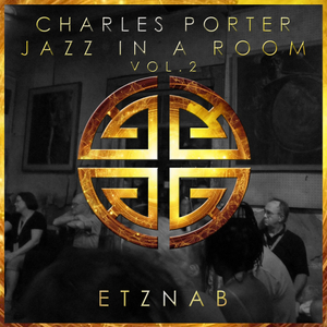 CHARLES PORTER - Jazz In A Room Vol 2
