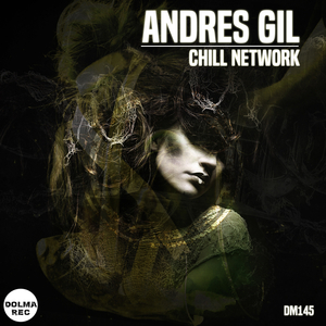 ANDRES GIL - Chill Network