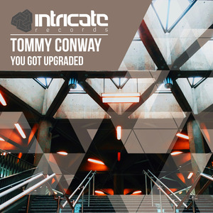 TOMMY CONWAY - You Got Upgraded