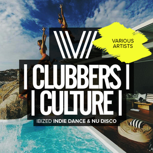 VARIOUS - Clubbers Culture/Ibized Indie Dance & Nu Disco