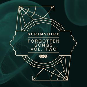 SCRIMSHIRE - Forgotten Songs Vol 2