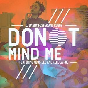 ROGUE/DJ DANNY FOSTER - Don't Mind Me