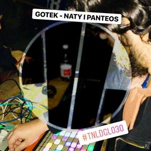 GOTEK - Naty I Panteos