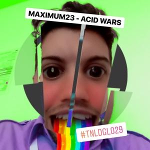 MAXIMUM23 - Acid Wars