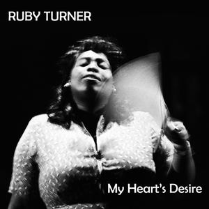 RUBY TURNER - My Heart's Desire
