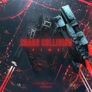 CHAOS COLLISION - Fine