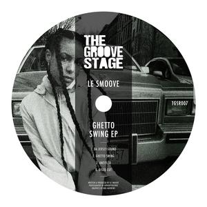 LE SMOOVE - Ghetto Swing EP