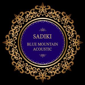 SADIKI - Blue Mountain Acoustic