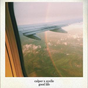 CALPER & AYELLE - Good Life