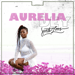 AURELIA DEY - Sweet Love
