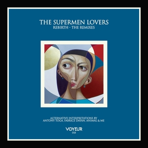 THE SUPERMEN LOVERS - Rebirth (The Remixes)