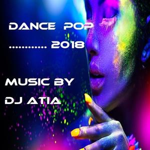 POP 2018 feat DJ ATIA - Dance Pop 2018