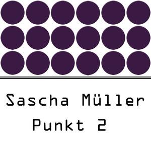 SASCHA MULLER - Punkt 2