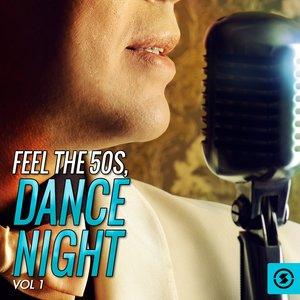 VARIOUS - Feel The 50's, Dance Night Vol 1