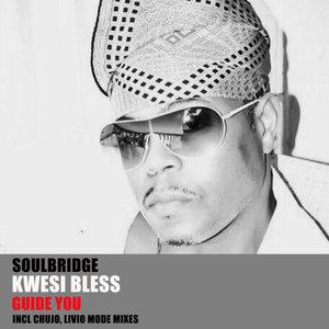SOULBRIDGE feat KWESI BLESS - Guide You (Part 1)
