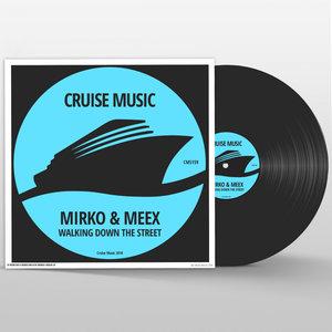 MIRKO & MEEX - Walking Down The Street