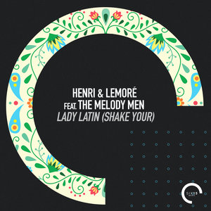 HENRI & LEMORE feat THE MELODY MEN - Lady Latin (Shake Your)