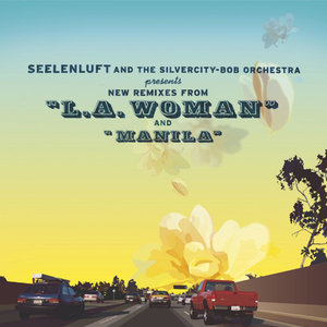 SEELENLUFT - L.A. Woman/Manila (Remixes)