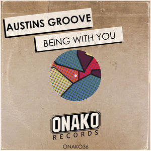 AUSTINS GROOVE - Being With You