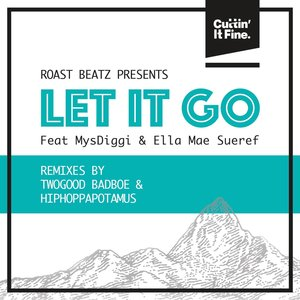 ROAST BEATZ feat MYSDIGGI/ELLA MAE SUEREF - Let It Go