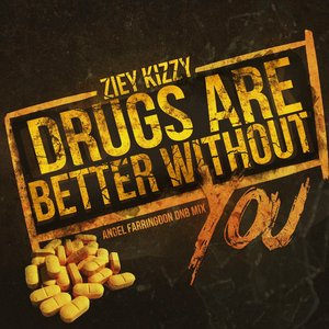 ZIEY KIZZY feat UNESHA MARIE - Drugs Are Better Without You (Angel Farringdon Dnb Mix)