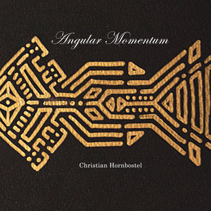 CHRISTIAN HORNBOSTEL - Angular Momentum EP