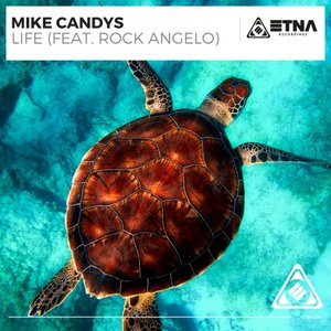 MIKE CANDYS feat ROCK ANGELO - Life