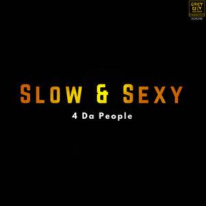 4 DA PEOPLE - Slow & Sexy