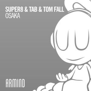 SUPER8 & TAB & TOM FALL - Osaka
