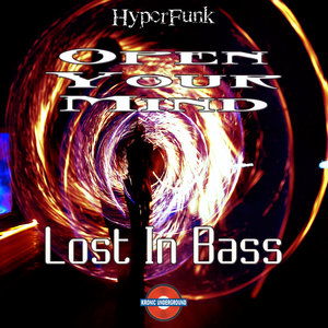 HYPERFUNK - Open Your Mind/Lost In Bass (Explicit)