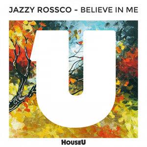 JAZZY ROSSCO - Believe In Me