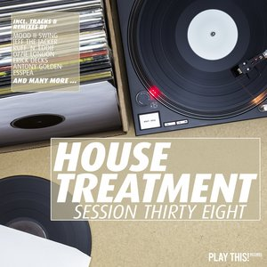 VARIOUS - House Treatment: Session Thirty Eight