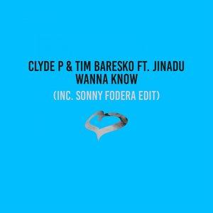 CLYDE P/TIM BARESKO - Wanna Know (feat Jinadu) (Extended Mix)