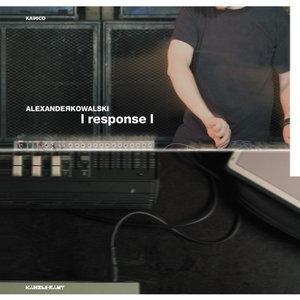 ALEXANDER KOWALSKI - |response|
