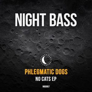 PHLEGMATIC DOGS - NO CATS (Explicit)